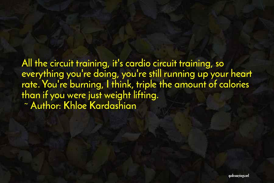 Weight Training Quotes By Khloe Kardashian