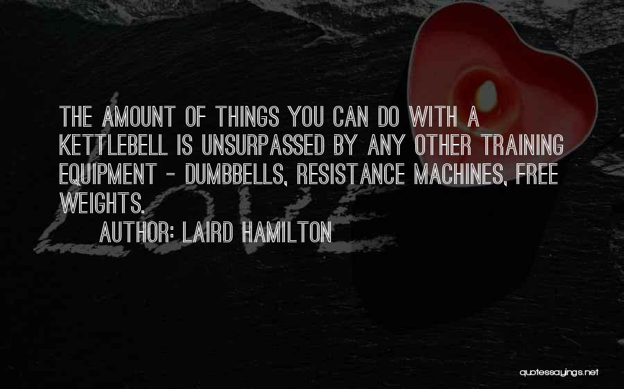 Weight Training Quotes By Laird Hamilton