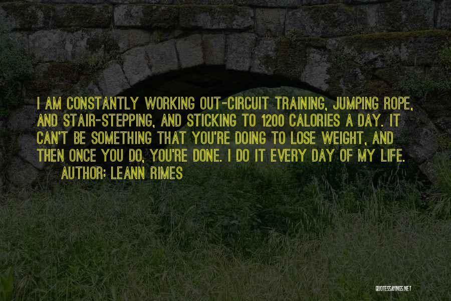 Weight Training Quotes By LeAnn Rimes