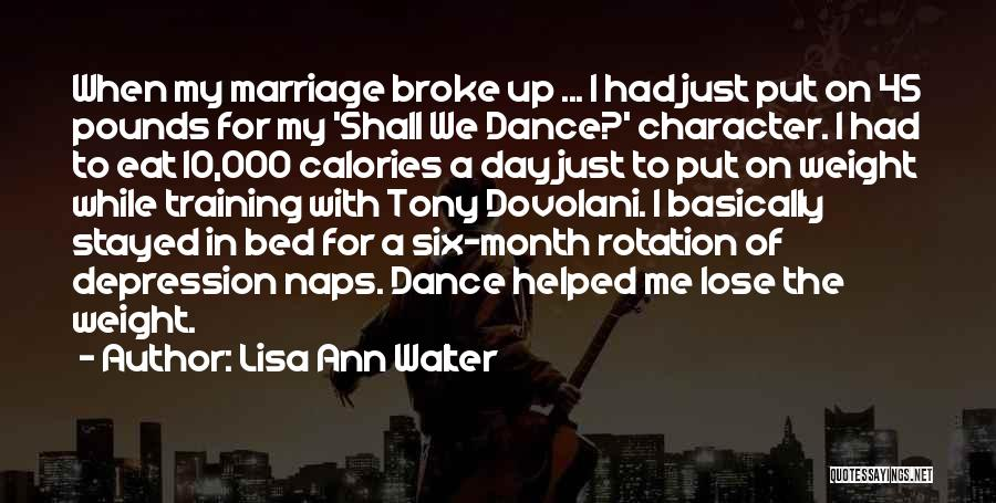 Weight Training Quotes By Lisa Ann Walter