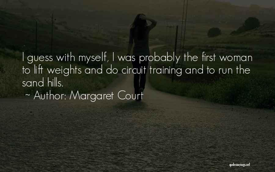 Weight Training Quotes By Margaret Court