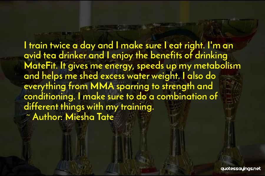 Weight Training Quotes By Miesha Tate