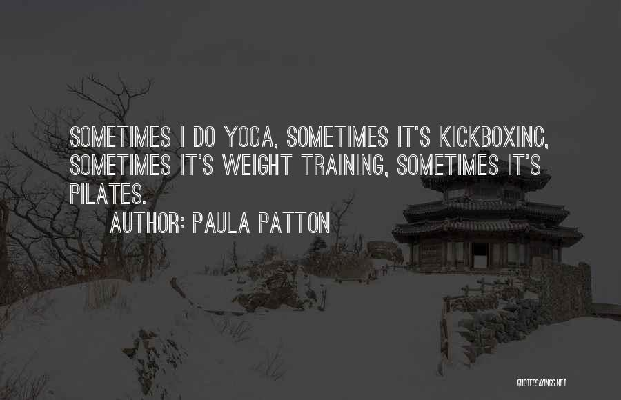 Weight Training Quotes By Paula Patton