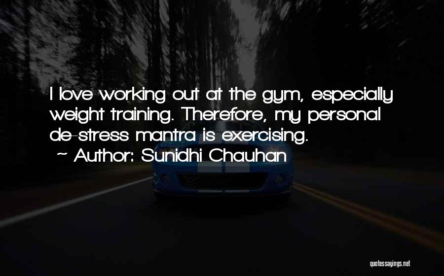 Weight Training Quotes By Sunidhi Chauhan