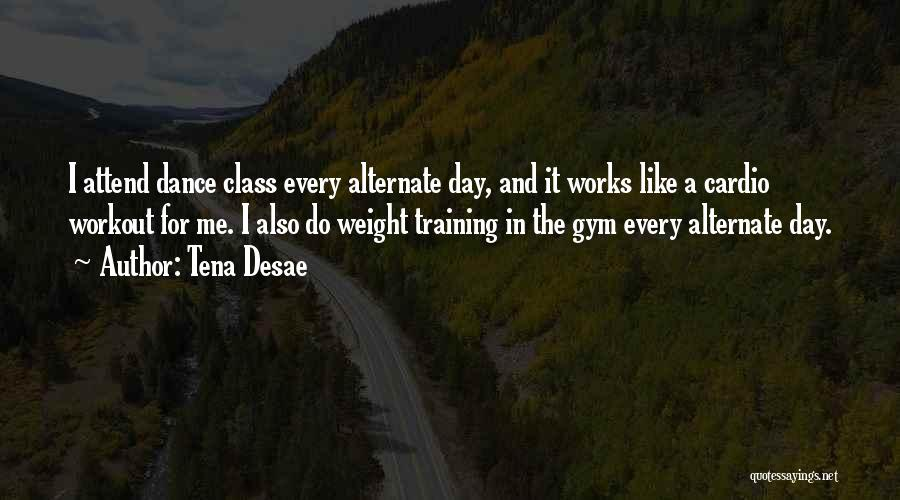 Weight Training Quotes By Tena Desae