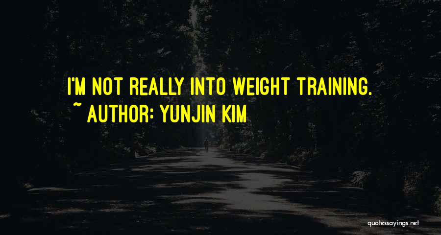 Weight Training Quotes By Yunjin Kim