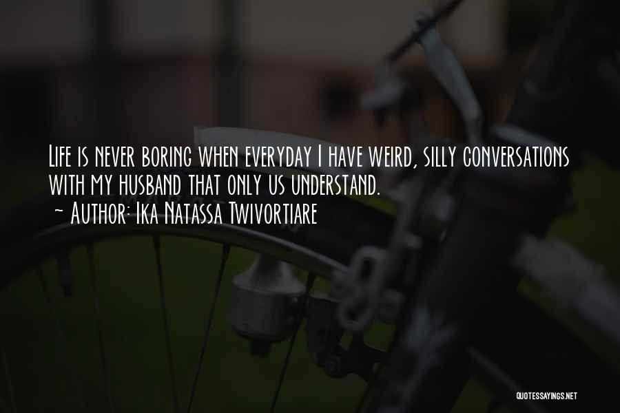 Weird And Silly Quotes By Ika Natassa Twivortiare