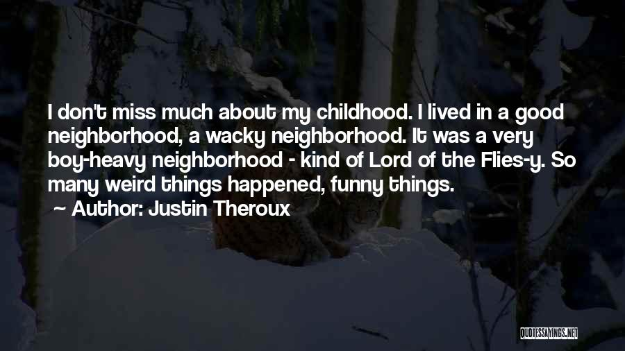 Weird And Wacky Quotes By Justin Theroux