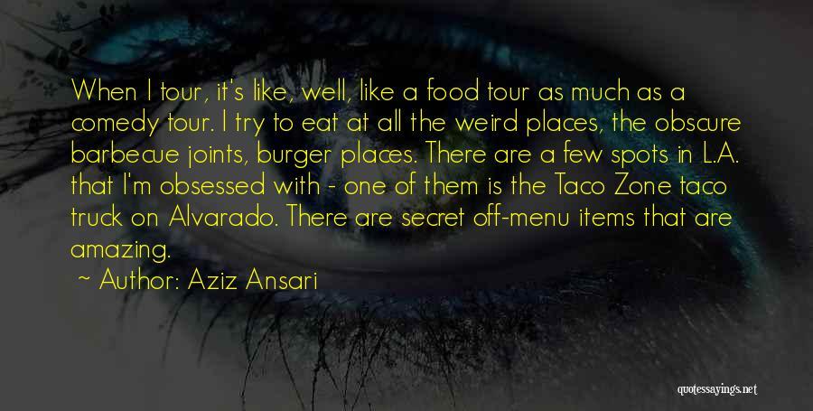 Weird But Amazing Quotes By Aziz Ansari