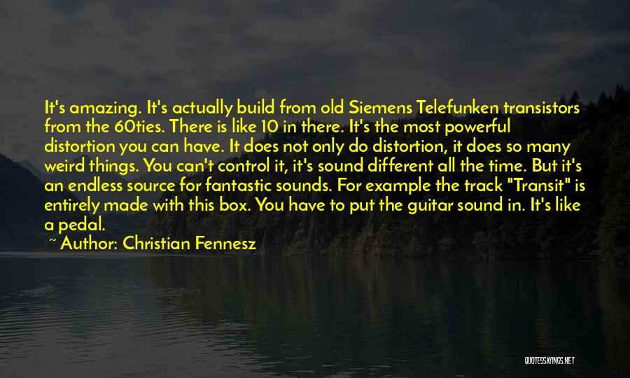 Weird But Amazing Quotes By Christian Fennesz