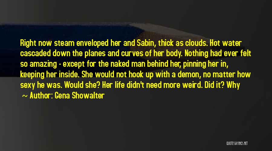 Weird But Amazing Quotes By Gena Showalter
