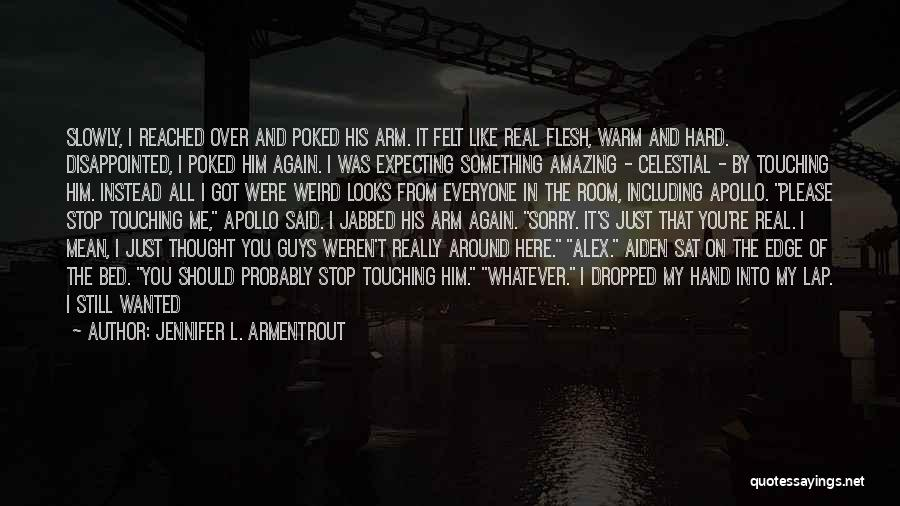 Weird But Amazing Quotes By Jennifer L. Armentrout