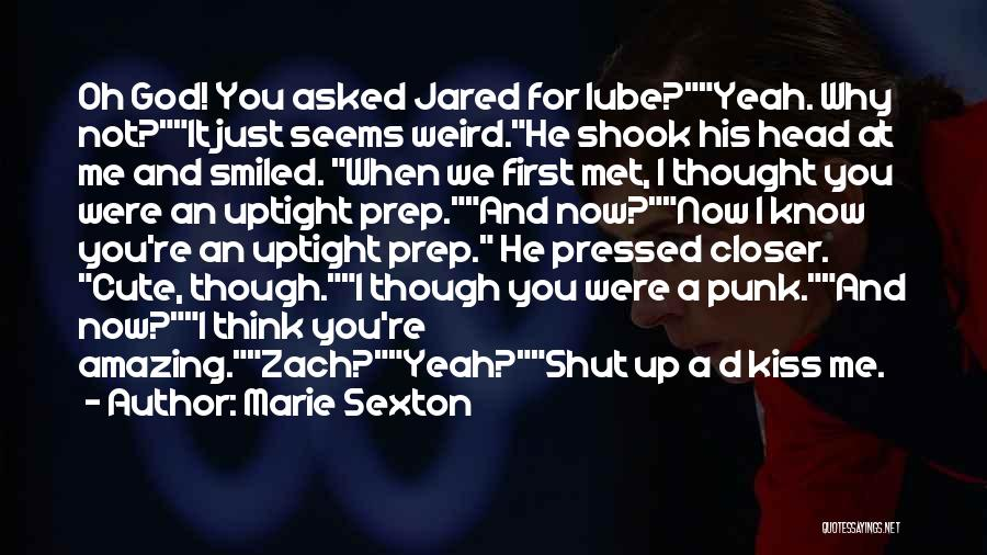 Weird But Amazing Quotes By Marie Sexton