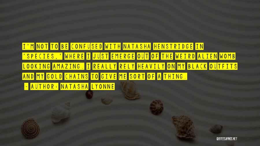 Weird But Amazing Quotes By Natasha Lyonne