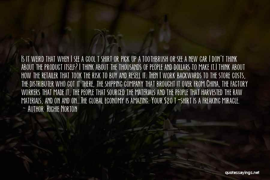 Weird But Amazing Quotes By Richie Norton