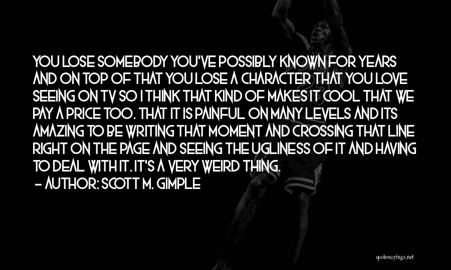 Weird But Amazing Quotes By Scott M. Gimple