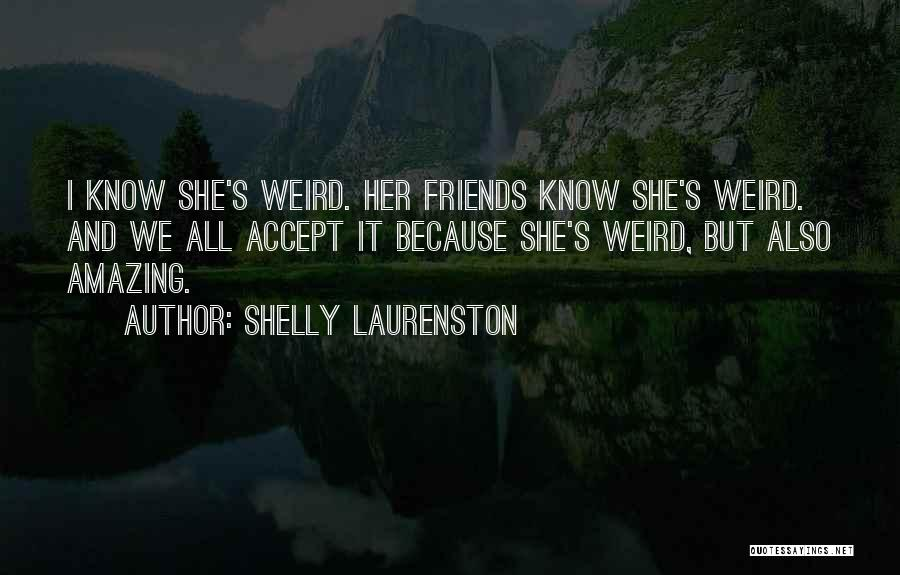 Weird But Amazing Quotes By Shelly Laurenston