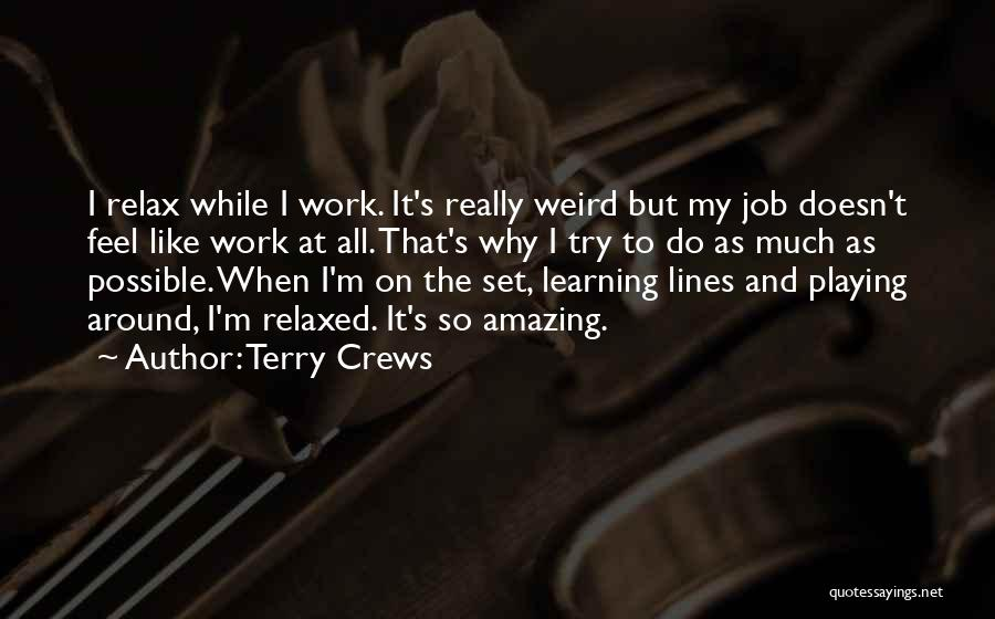 Weird But Amazing Quotes By Terry Crews