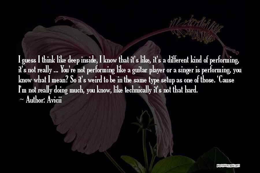 Weird But Deep Quotes By Avicii