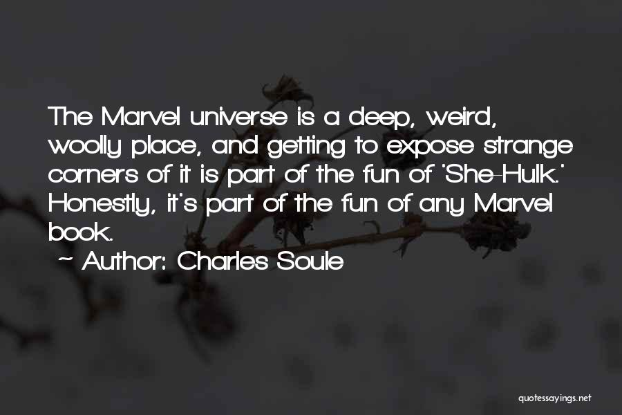 Weird But Deep Quotes By Charles Soule