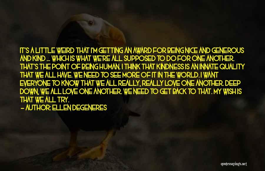 Weird But Deep Quotes By Ellen DeGeneres