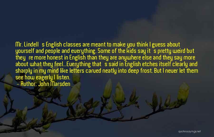 Weird But Deep Quotes By John Marsden