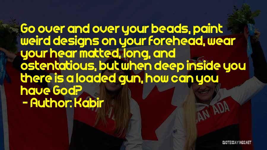Weird But Deep Quotes By Kabir