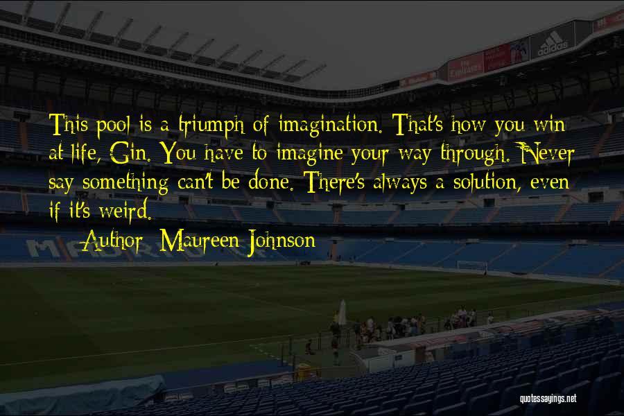 Weird But Deep Quotes By Maureen Johnson