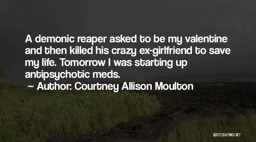 Weird Girlfriends Quotes By Courtney Allison Moulton