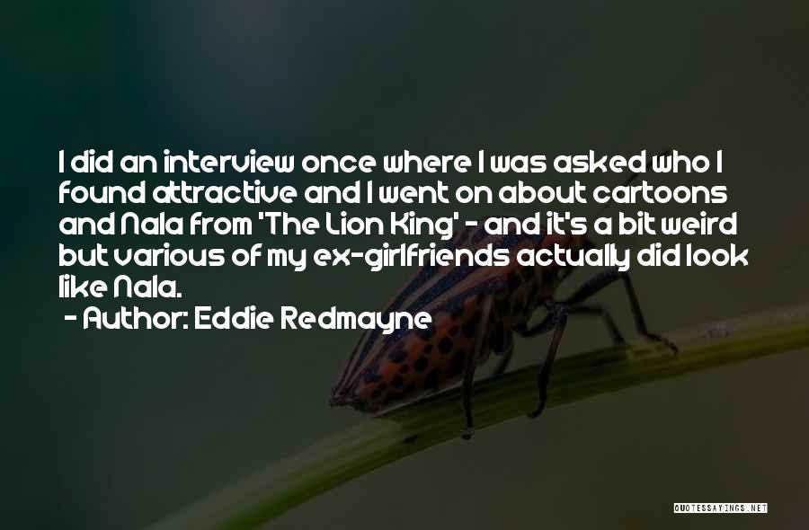 Weird Girlfriends Quotes By Eddie Redmayne