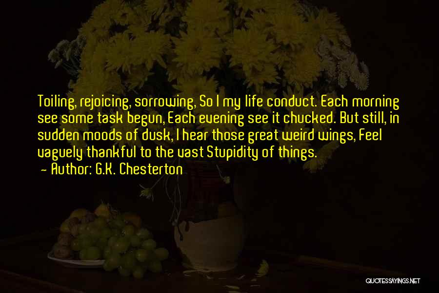 Weird Things In Life Quotes By G.K. Chesterton