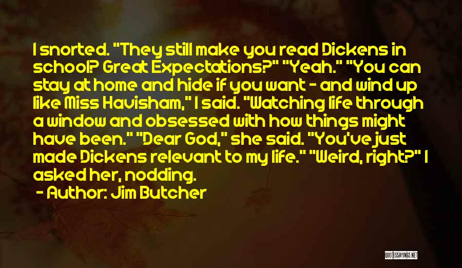 Weird Things In Life Quotes By Jim Butcher