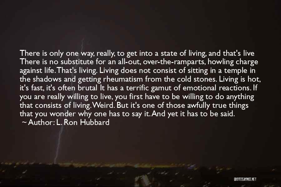 Weird Things In Life Quotes By L. Ron Hubbard