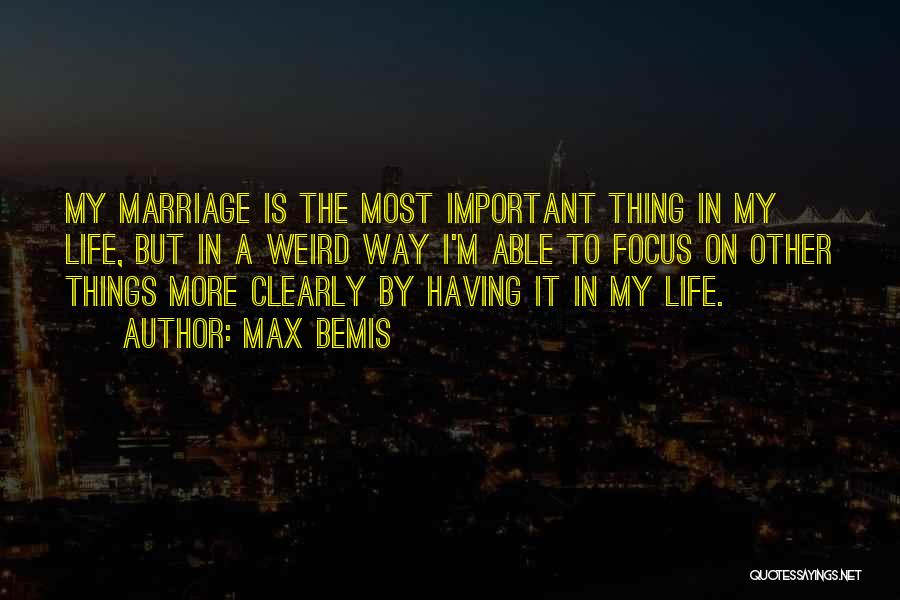 Weird Things In Life Quotes By Max Bemis
