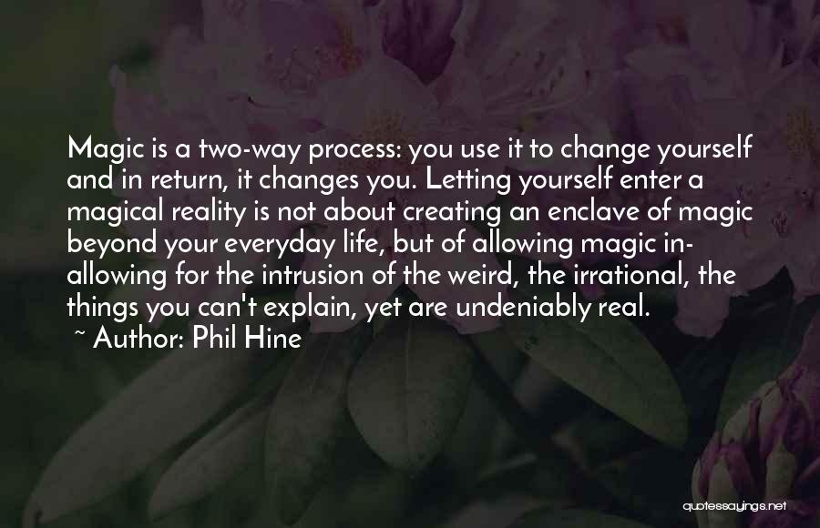 Weird Things In Life Quotes By Phil Hine
