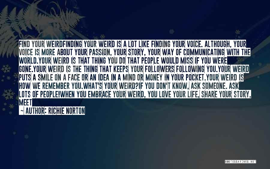 Weird Things In Life Quotes By Richie Norton