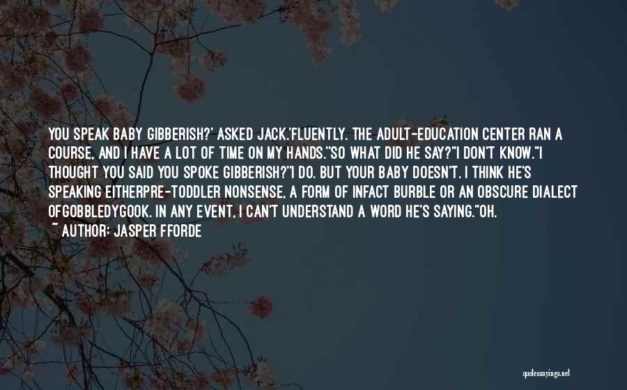Welcome Baby Quotes By Jasper Fforde