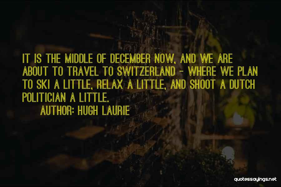 Welcome December Quotes By Hugh Laurie