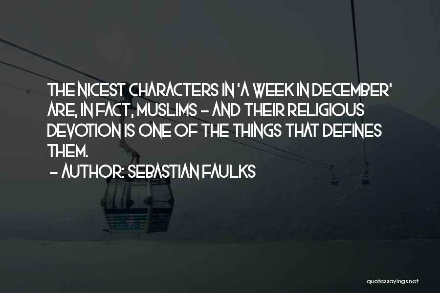Welcome December Quotes By Sebastian Faulks