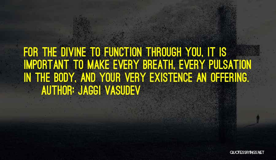Welcome Function Quotes By Jaggi Vasudev
