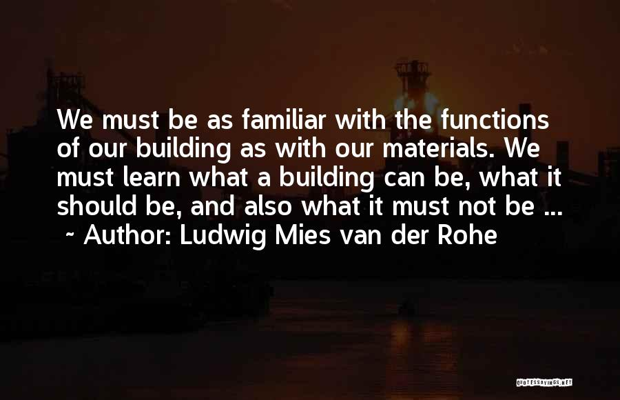 Welcome Function Quotes By Ludwig Mies Van Der Rohe