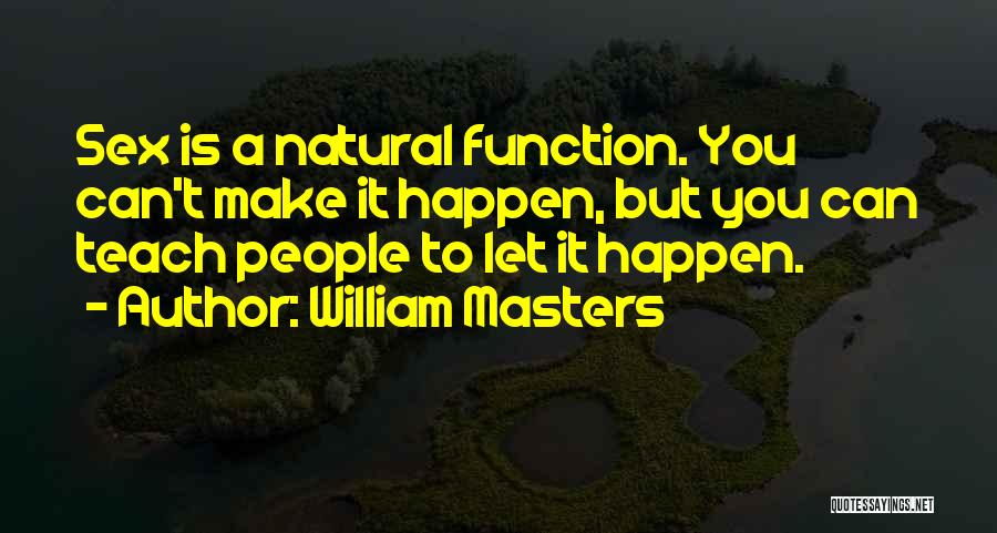 Welcome Function Quotes By William Masters