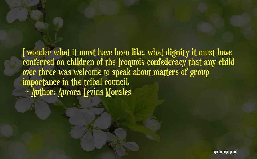 Welcome In Group Quotes By Aurora Levins Morales