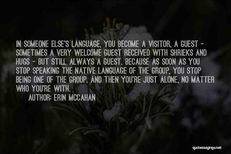 Welcome In Group Quotes By Erin McCahan