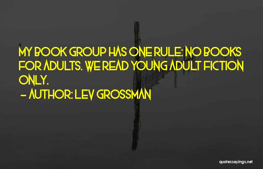 Welcome In Group Quotes By Lev Grossman