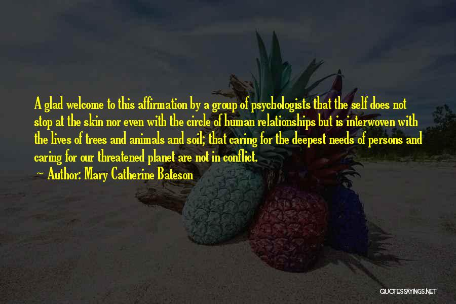 Welcome In Group Quotes By Mary Catherine Bateson