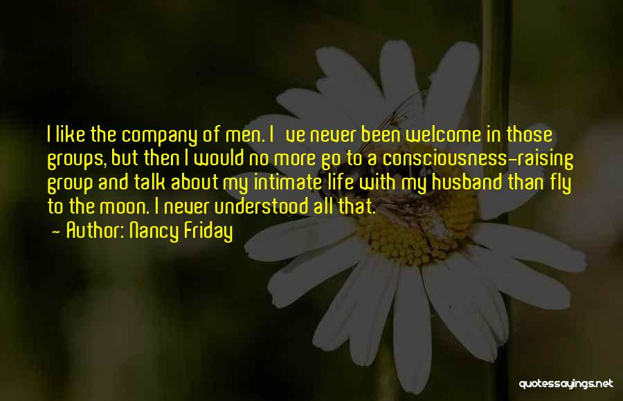 Welcome In Group Quotes By Nancy Friday