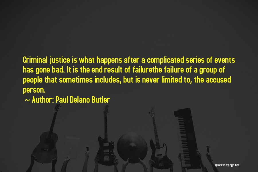 Welcome In Group Quotes By Paul Delano Butler