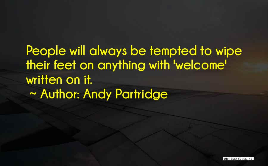 Welcome Quotes By Andy Partridge