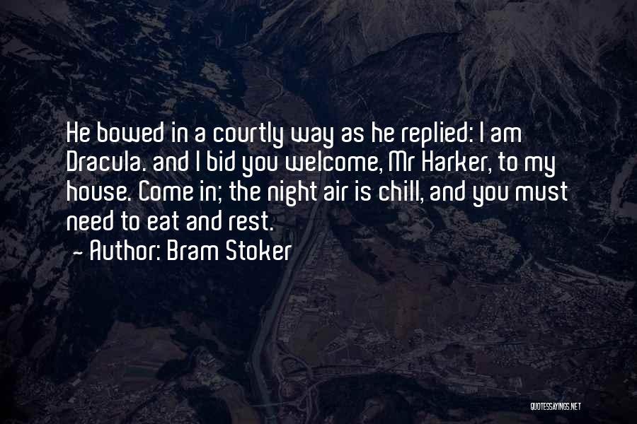 Welcome Quotes By Bram Stoker